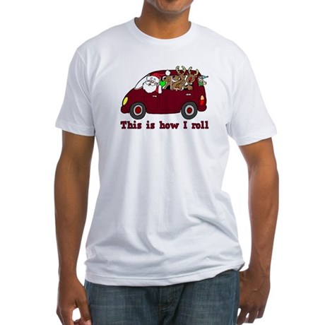 This is How I Roll Santa Fitted T-Shirt