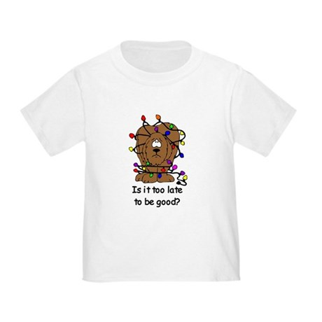 Too late to be good? Toddler T-Shirt