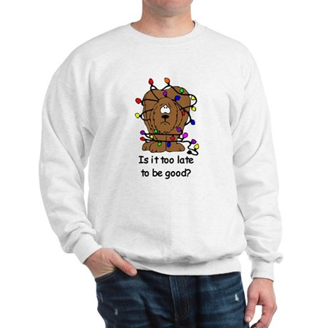 Too late to be good? Sweatshirt