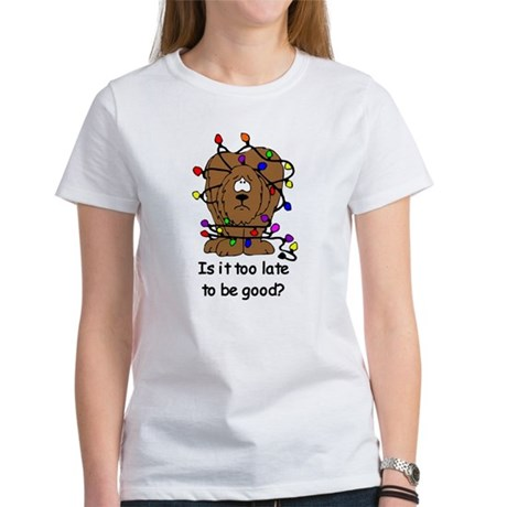 Too late to be good? Women's T-Shirt