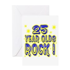 25 Year Olds Rock ! Greeting Card