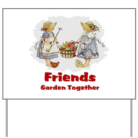 Friends Garden Together Yard Sign