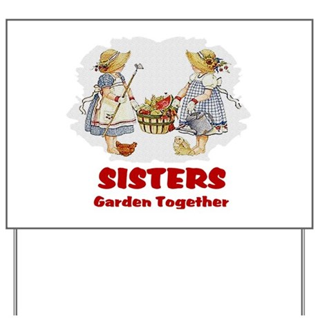 Sisters Garden Together Yard Sign