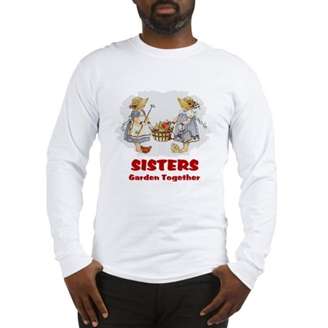 Sisters Garden Together Long Sleeve T-Shirt