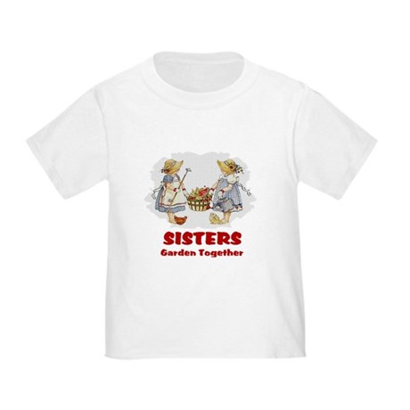 Sisters Garden Together Toddler T-Shirt