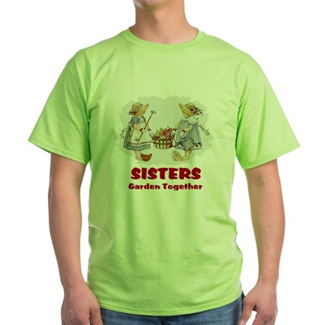 Sisters Garden Together Green T-Shirt