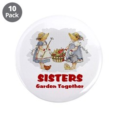 "Sisters Garden Together 3.5"" Button (10 pack)"