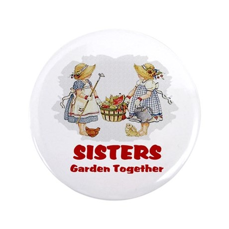 "Sisters Garden Together 3.5"" Button"