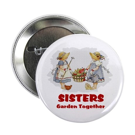 "Sisters Garden Together 2.25"" Button (10 pack)"