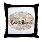 Desperate Housewife Throw Pillow