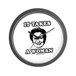 Hillary Clinton: It takes a woman Wall Clock