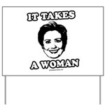 Hillary Clinton: It takes a woman Yard Sign