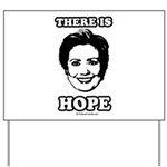 Hillary Clinton: There is hope Yard Sign