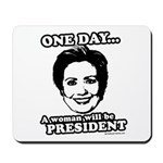 One day a woman will be president Mousepad