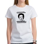 One day a woman will be president Women's T-Shirt