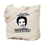 One day a woman will be president Tote Bag