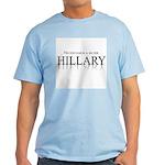 Necesitamos a mujer Hillary Light T-Shirt