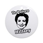 Te quiero Hillary Clinton Ornament (Round)