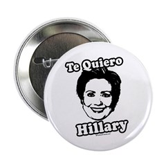"Te quiero Hillary Clinton 2.25"" Button (100 pack)"
