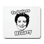 Te quiero Hillary Clinton Mousepad