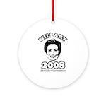 Hillary 2008: No penis no problems Ornament (Round