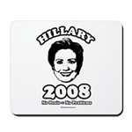 Hillary 2008: No penis no problems Mousepad