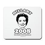 Hillary 2008: No penis no problems Mousepad