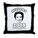 Hillary 2008: No penis no problems Throw Pillow