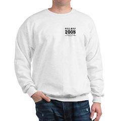 Hillary 2008: You'd run too Sweatshirt