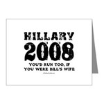 Hillary 2008: You'd run too Note Cards (Pk of 20)