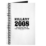 Hillary 2008: You'd run too Journal