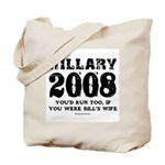 Hillary 2008: You'd run too Tote Bag