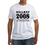 Hillary 2008: You'd run too Fitted T-Shirt