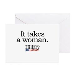It takes a woman: Hillary 2008 Greeting Cards (Pk