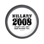 Hillary 2008: Bitchy? You ain't seen nothing Wall