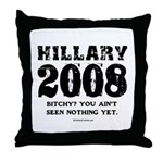 Hillary 2008: Bitchy? You ain't seen nothing Throw