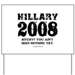 Hillary 2008: Bitchy? You ain't seen nothing Yard