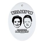 Billary 08: We are the President Oval Ornament
