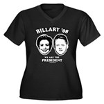 Billary 08: We are the President Women's Plus Size