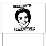 Hillary 2008: I'm bringin' sexy back Yard Sign