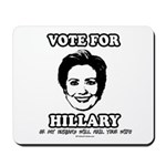 Vote for Hillary or my husband will nail your wife