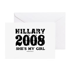 Hillary 2008: She's my girl Greeting Cards (Pk of