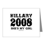 Hillary 2008: She's my girl Note Cards (Pk of 20)