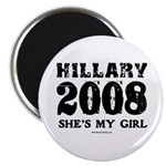 Hillary 2008: She's my girl Magnet
