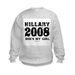 Hillary 2008: She's my girl Kids Sweatshirt