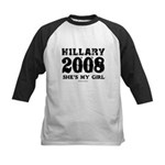 Hillary 2008: She's my girl Kids Baseball Jersey