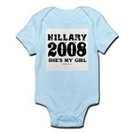 Hillary 2008: She's my girl Infant Bodysuit