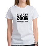 Hillary 2008: She's my girl Women's T-Shirt
