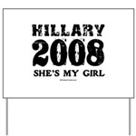 Hillary 2008: She's my girl Yard Sign