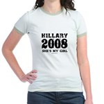 Hillary 2008: She's my girl Jr. Ringer T-Shirt